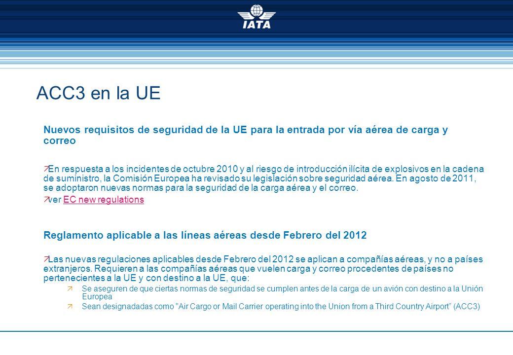 ACC3 en la UENuevos requisitos de seguridad de la UE para la entrada por vía aérea de carga y correo.