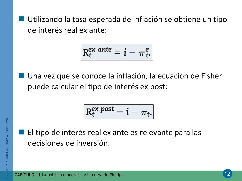 Utilizando la tasa esperada de inflación se obtiene un tipo de interés real ex ante: