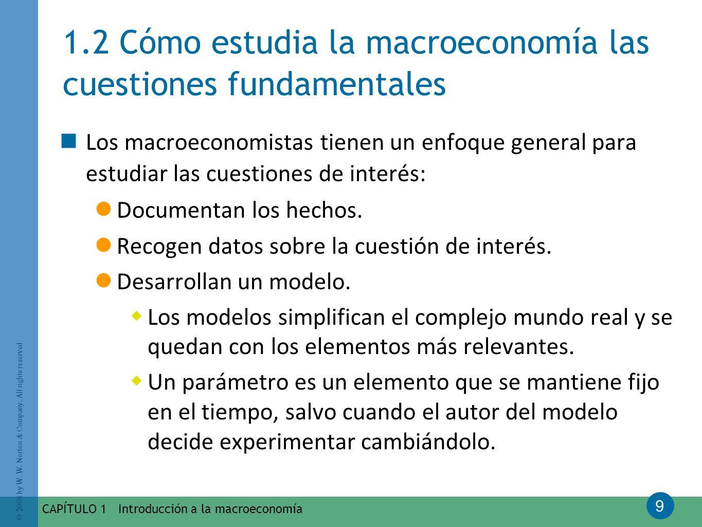 1.2 Cómo estudia la macroeconomía las cuestiones fundamentales