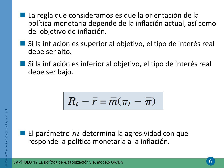 La regla que consideramos es que la orientación de la política monetaria depende de la inflación actual, así como del objetivo de inflación.