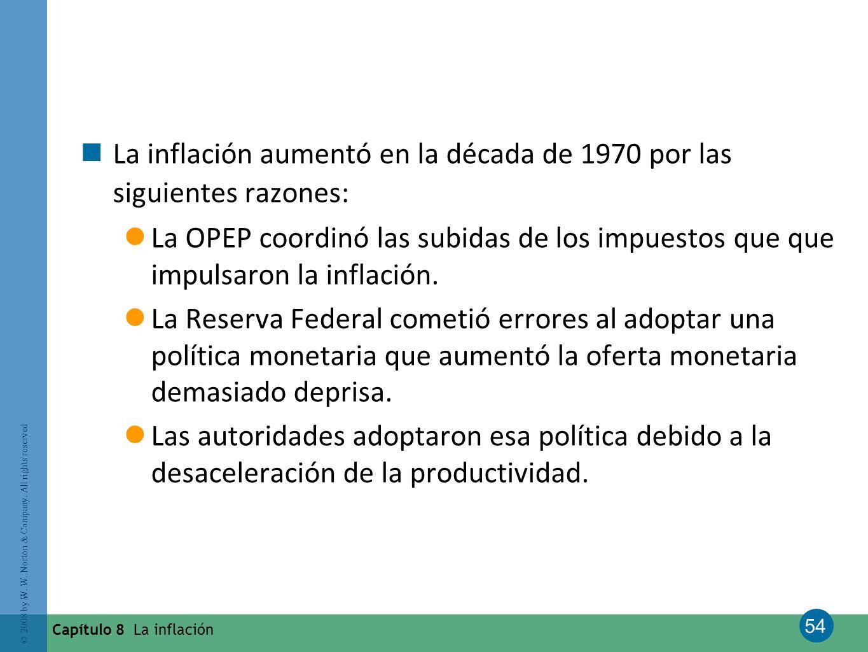 La inflación aumentó en la década de 1970 por las siguientes razones:
