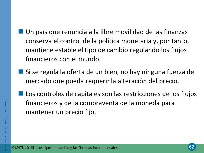 Un país que renuncia a la libre movilidad de las finanzas conserva el control de la política monetaria y, por tanto, mantiene estable el tipo de cambio regulando los flujos financieros con el mundo.