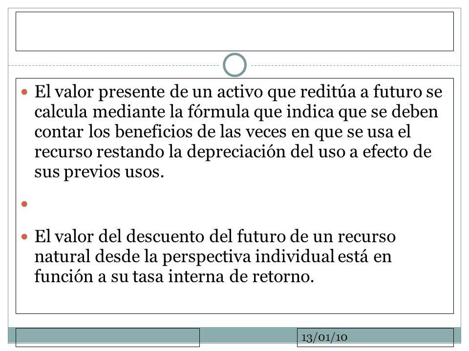 El valor presente de un activo que reditúa a futuro se calcula mediante la fórmula que indica que se deben contar los beneficios de las veces en que se usa el recurso restando la depreciación del uso a efecto de sus previos usos.