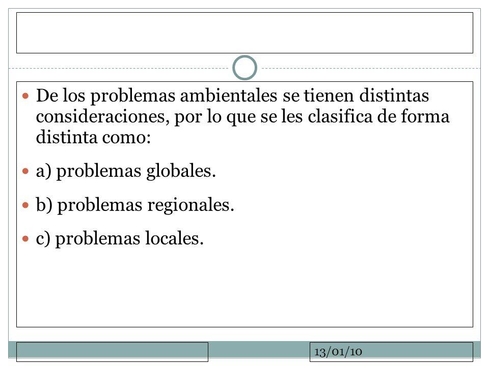 b) problemas regionales. c) problemas locales.