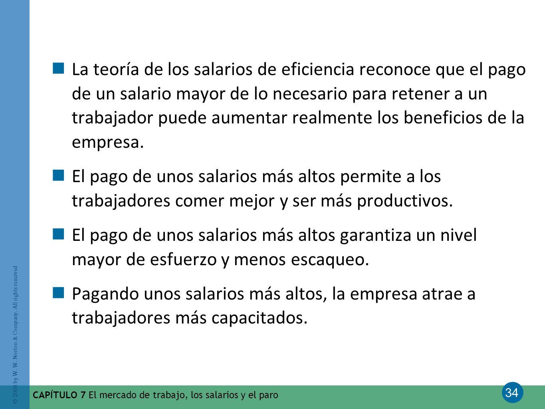 La teoría de los salarios de eficiencia reconoce que el pago de un salario mayor de lo necesario para retener a un trabajador puede aumentar realmente los beneficios de la empresa.