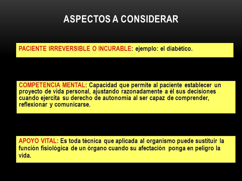 aspectos a considerar PACIENTE IRREVERSIBLE O INCURABLE: ejemplo: el diabético.