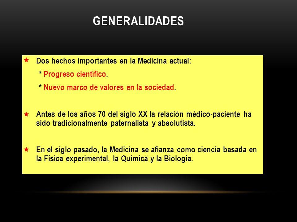 GENERALIDADES Dos hechos importantes en la Medicina actual: