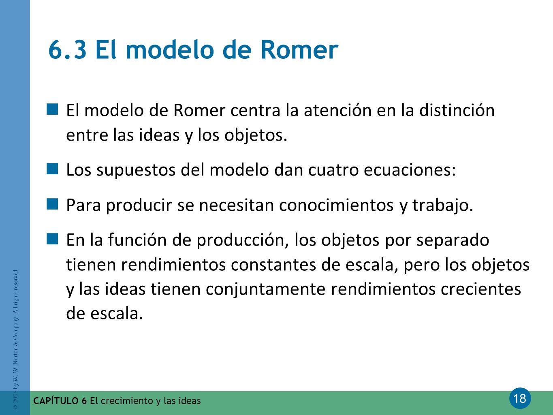 6.3 El modelo de Romer El modelo de Romer centra la atención en la distinción entre las ideas y los objetos.