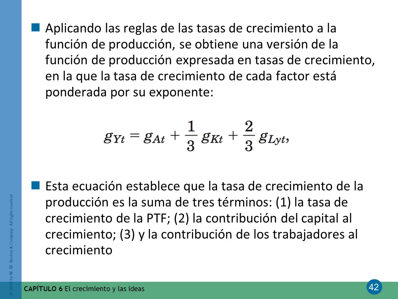 Aplicando las reglas de las tasas de crecimiento a la función de producción, se obtiene una versión de la función de producción expresada en tasas de crecimiento, en la que la tasa de crecimiento de cada factor está ponderada por su exponente: