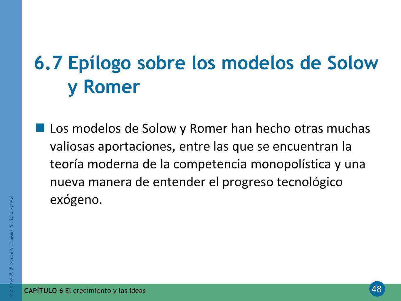 6.7 Epílogo sobre los modelos de Solow y Romer