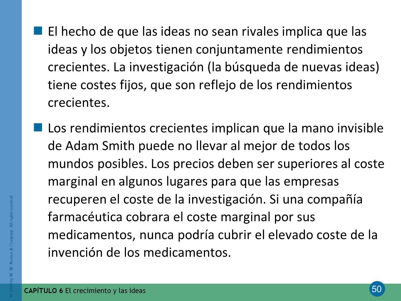 El hecho de que las ideas no sean rivales implica que las ideas y los objetos tienen conjuntamente rendimientos crecientes. La investigación (la búsqueda de nuevas ideas) tiene costes fijos, que son reflejo de los rendimientos crecientes.