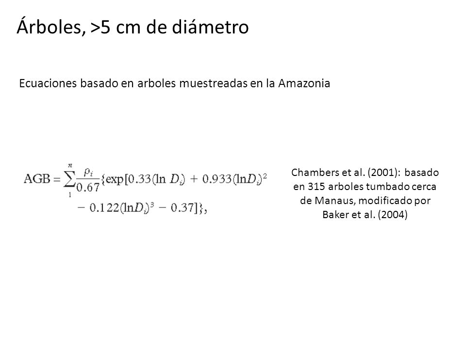 Ecuaciones basado en arboles muestreadas en la Amazonia