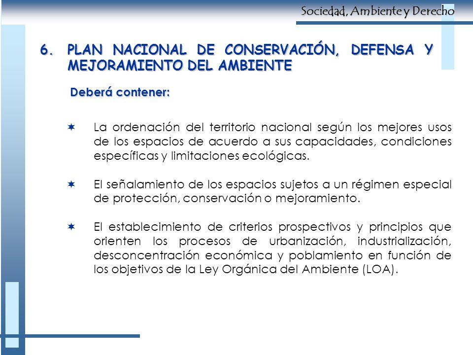 6. PLAN NACIONAL DE CONSERVACIÓN, DEFENSA Y MEJORAMIENTO DEL AMBIENTE