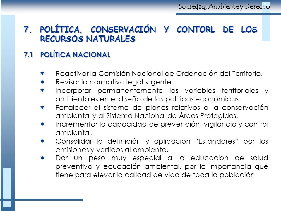 7. POLÍTICA, CONSERVACIÓN Y CONTORL DE LOS RECURSOS NATURALES