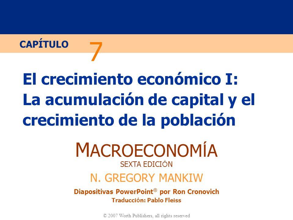 7 El crecimiento económico I: La acumulación de capital y el crecimiento de la población.