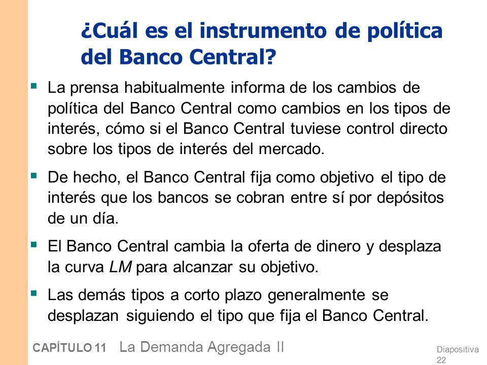 ¿Cuál es el instrumento de política del Banco Central