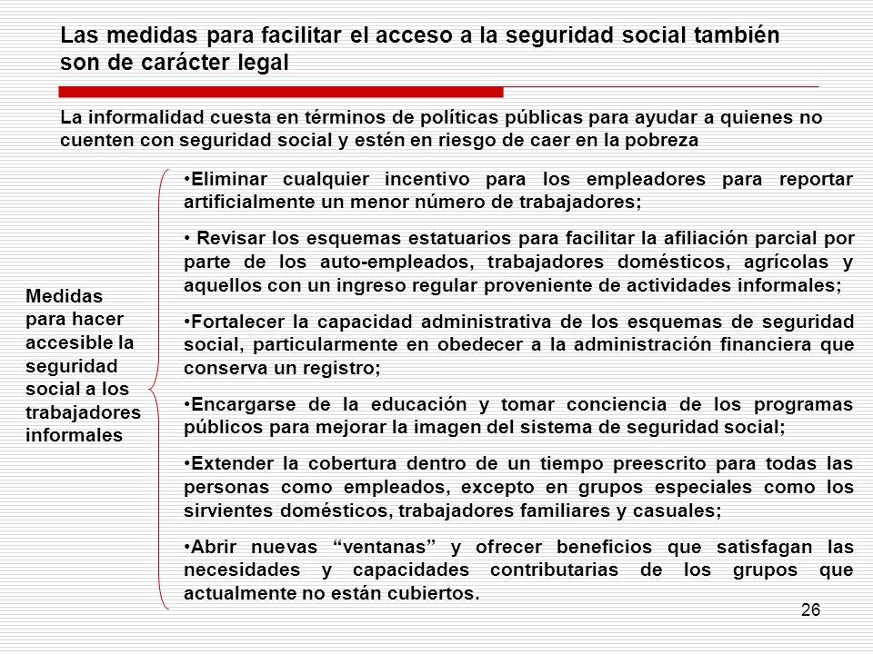 Las medidas para facilitar el acceso a la seguridad social también son de carácter legal