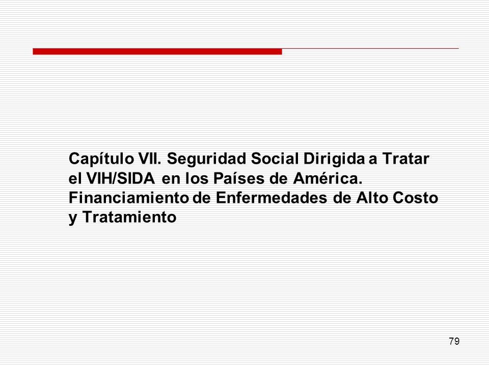 Capítulo VII. Seguridad Social Dirigida a Tratar el VIH/SIDA en los Países de América.