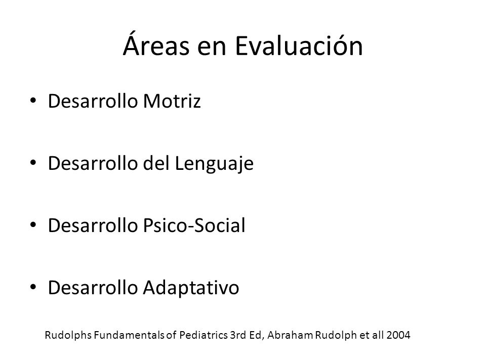 Áreas en Evaluación Desarrollo Motriz Desarrollo del Lenguaje