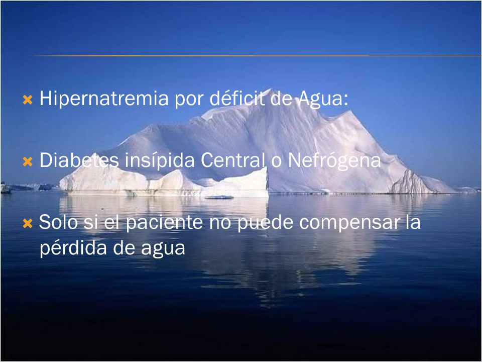 Hipernatremia por déficit de Agua: