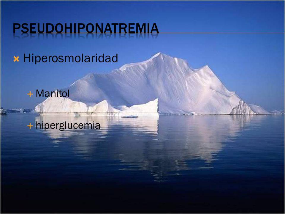 pseudohiponatremia Hiperosmolaridad Manitol hiperglucemia