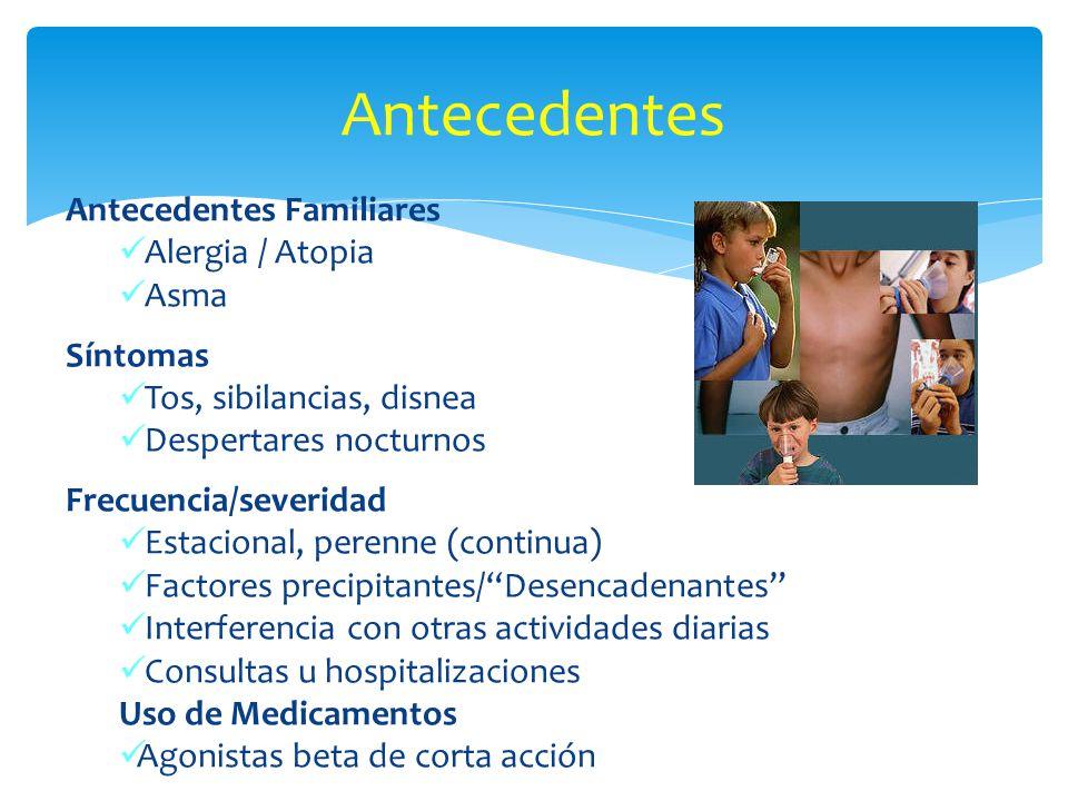 Antecedentes Antecedentes Familiares Alergia / Atopia Asma Síntomas