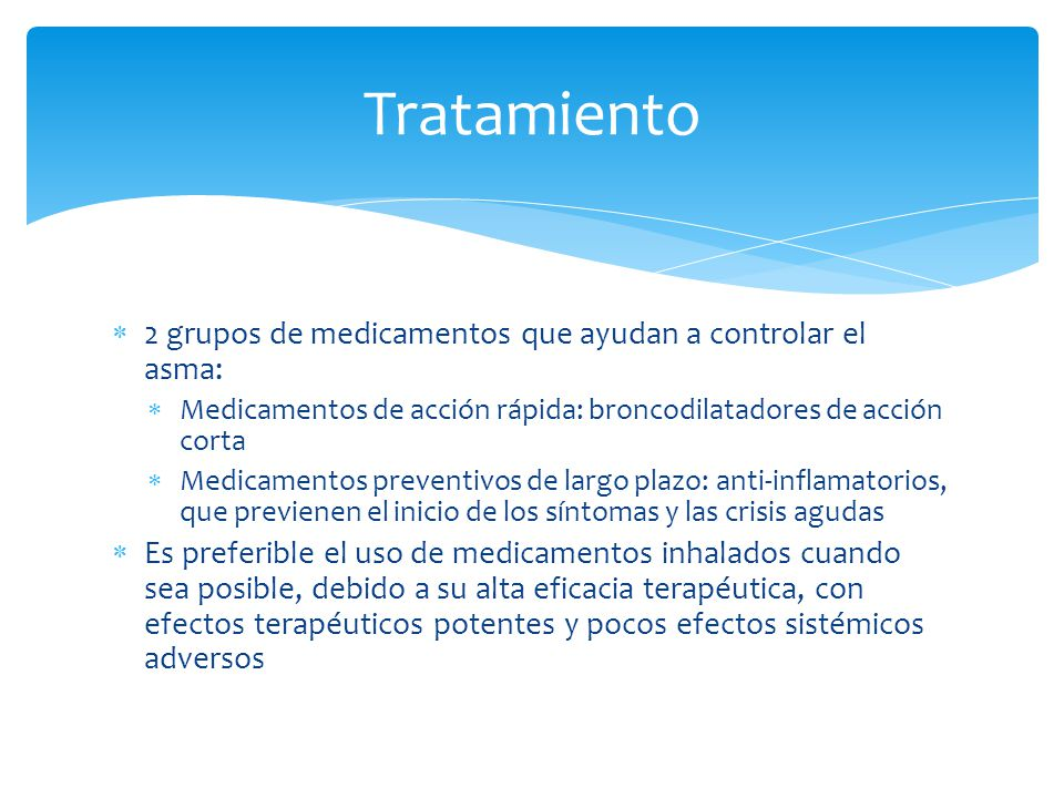 Tratamiento 2 grupos de medicamentos que ayudan a controlar el asma: