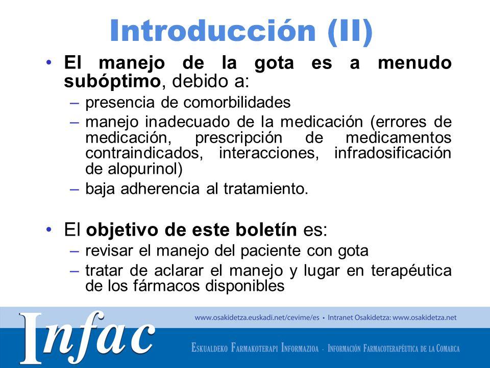 Introducción (II) El manejo de la gota es a menudo subóptimo, debido a: presencia de comorbilidades.
