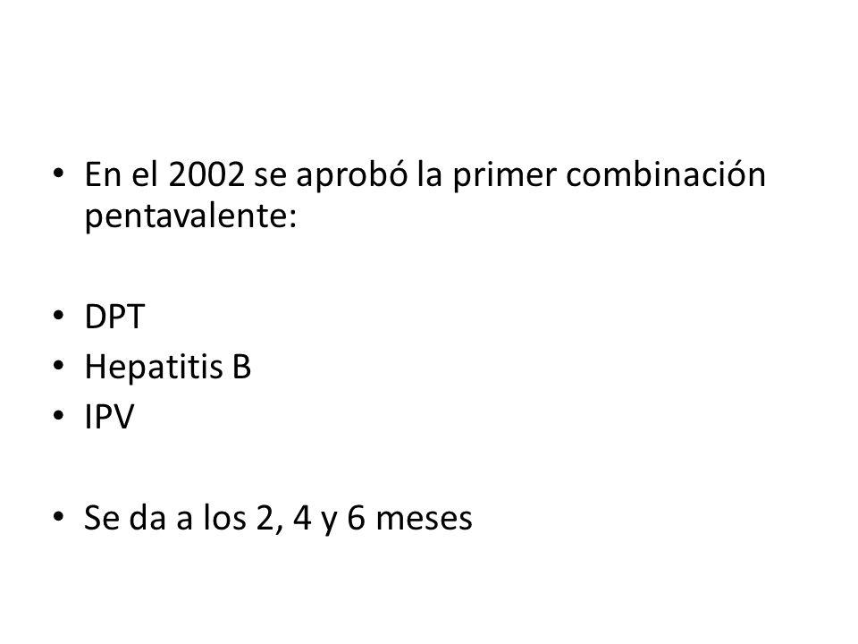 En el 2002 se aprobó la primer combinación pentavalente: