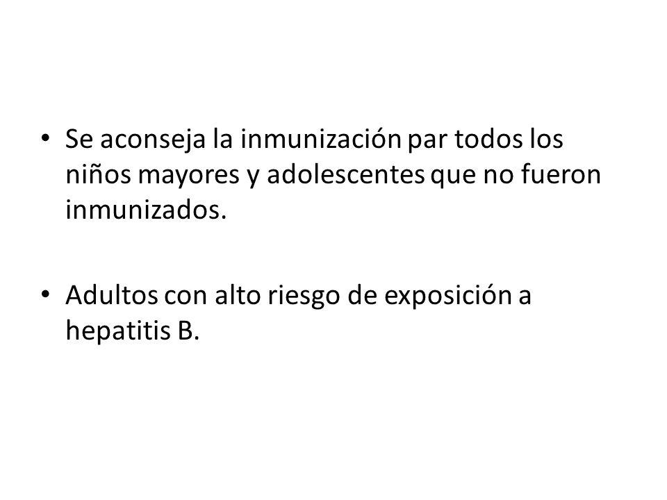Se aconseja la inmunización par todos los niños mayores y adolescentes que no fueron inmunizados.