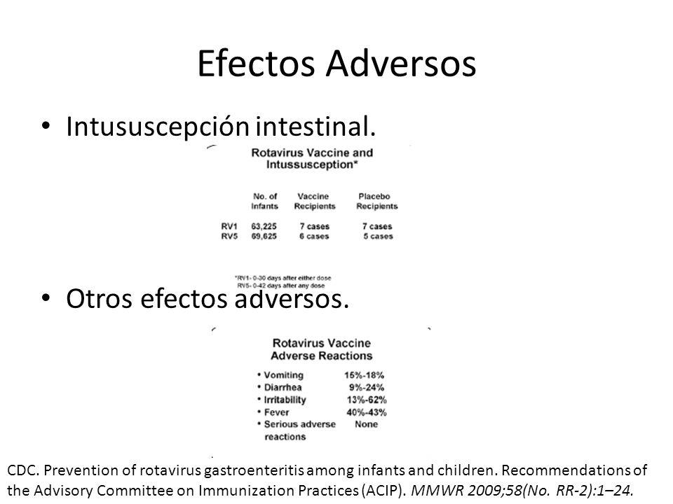 Efectos Adversos Intususcepción intestinal. Otros efectos adversos.