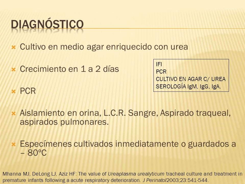 diagnóstico Cultivo en medio agar enriquecido con urea