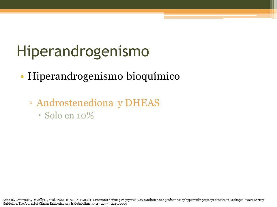 Hiperandrogenismo Hiperandrogenismo bioquímico Androstenediona y DHEAS