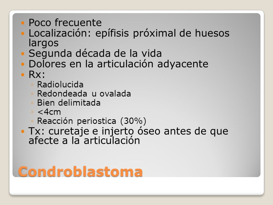 Condroblastoma Poco frecuente