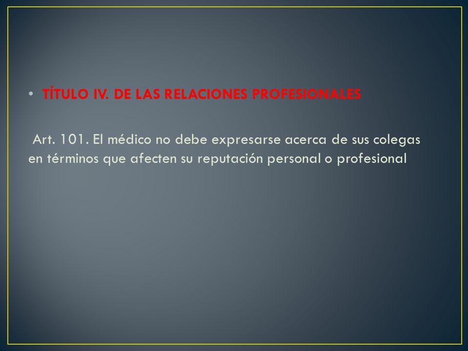 TÍTULO IV. DE LAS RELACIONES PROFESIONALES