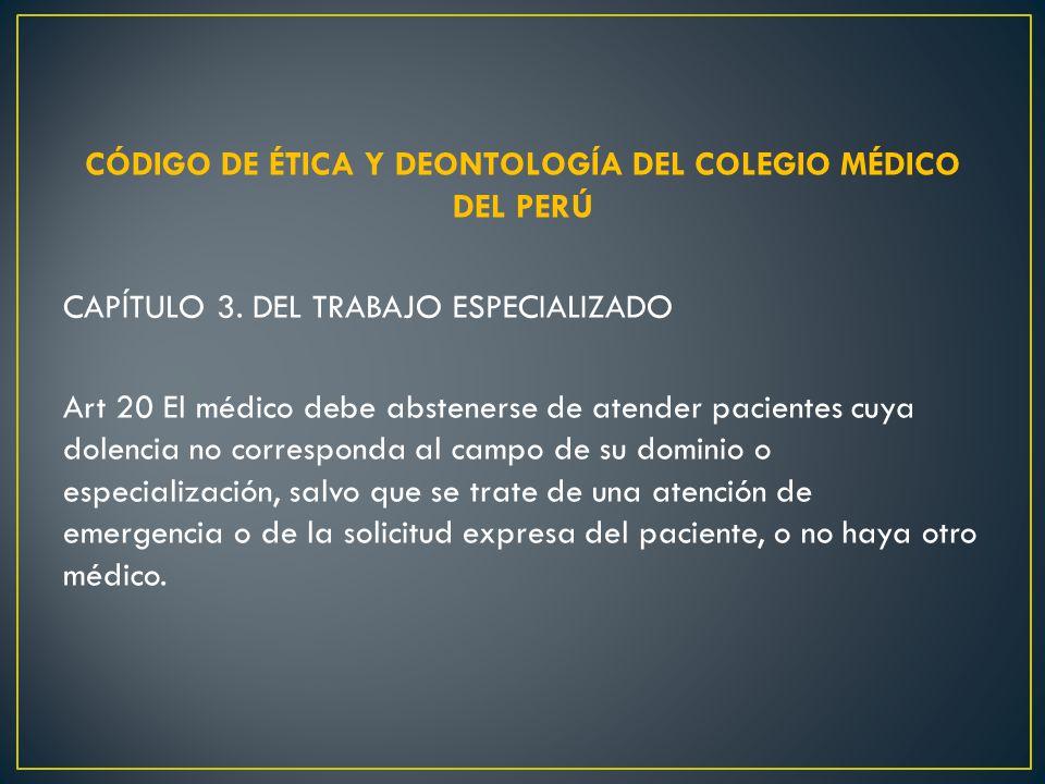 CÓDIGO DE ÉTICA Y DEONTOLOGÍA DEL COLEGIO MÉDICO DEL PERÚ CAPÍTULO 3