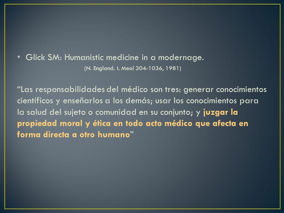 Glick SM: Humanistic medicine in a modernage.