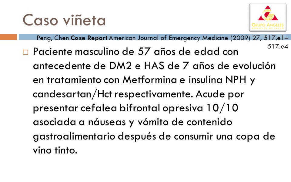 Caso viñeta Peng, Chen Case Report American Journal of Emergency Medicine (2009) 27, 517.e1–517.e4.