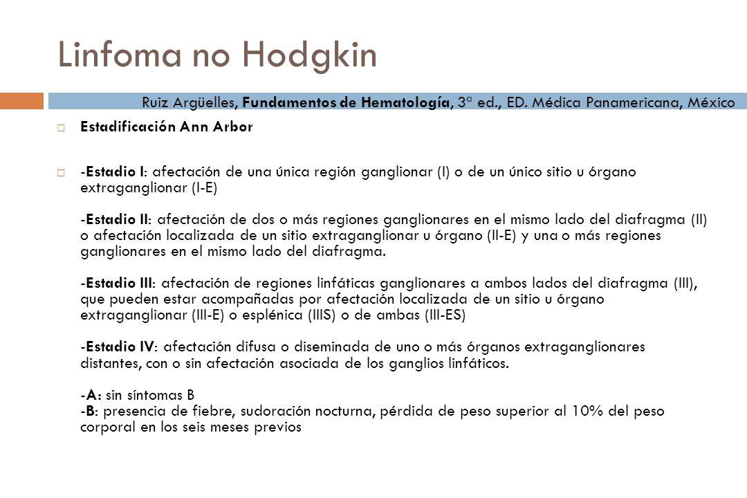 Linfoma no Hodgkin Ruiz Argüelles, Fundamentos de Hematología, 3ª ed., ED. Médica Panamericana, México.