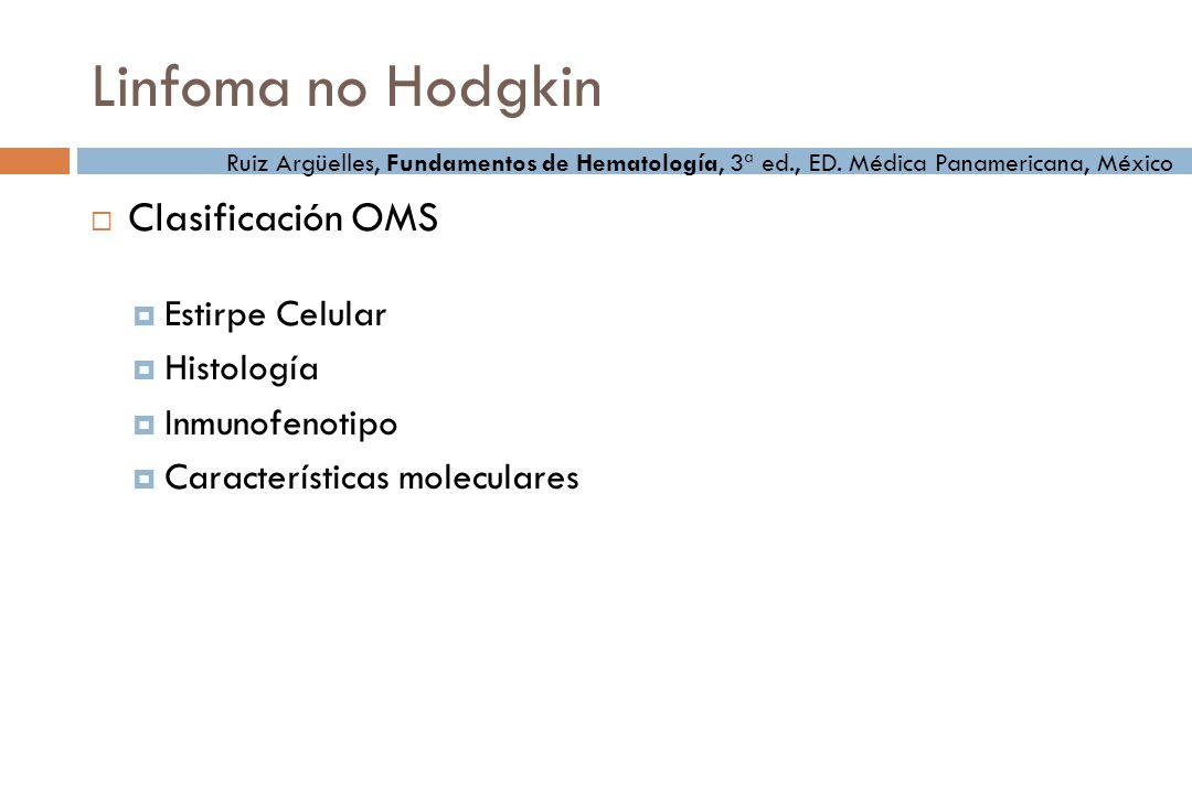 Linfoma no Hodgkin Clasificación OMS Estirpe Celular Histología