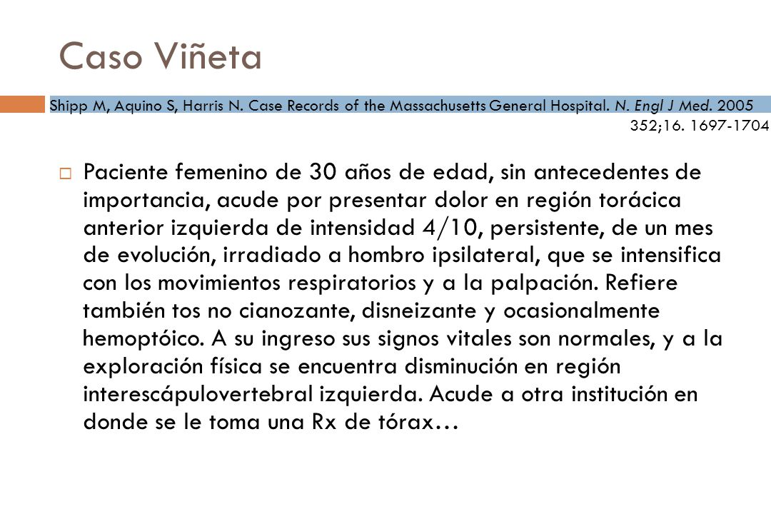 Caso Viñeta Shipp M, Aquino S, Harris N. Case Records of the Massachusetts General Hospital. N. Engl J Med. 2005.