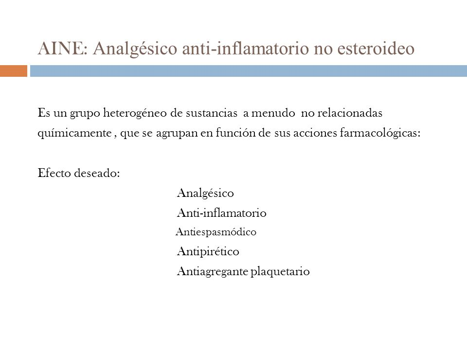 AINE: Analgésico anti-inflamatorio no esteroideo