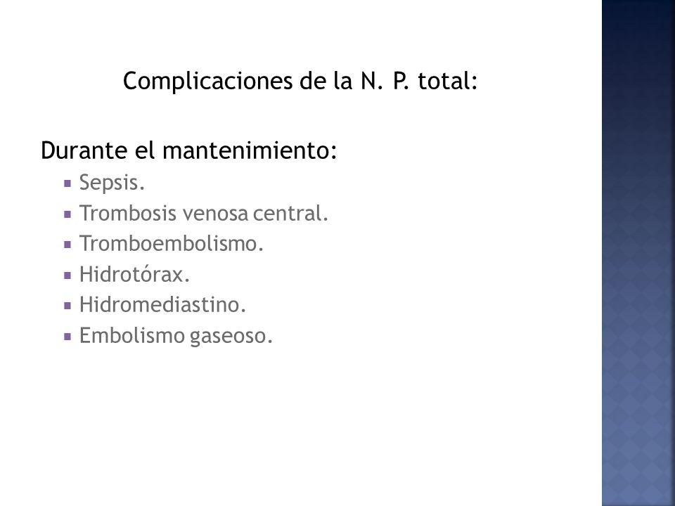 Complicaciones de la N. P. total: