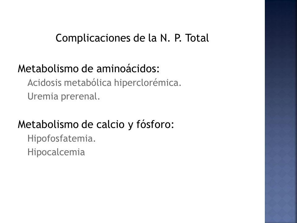 Complicaciones de la N. P. Total