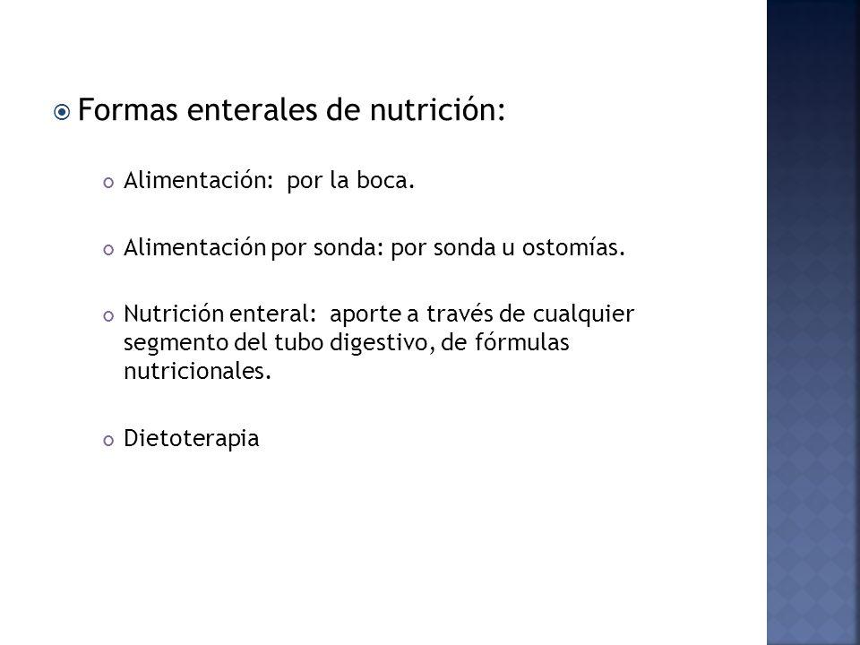 Formas enterales de nutrición: