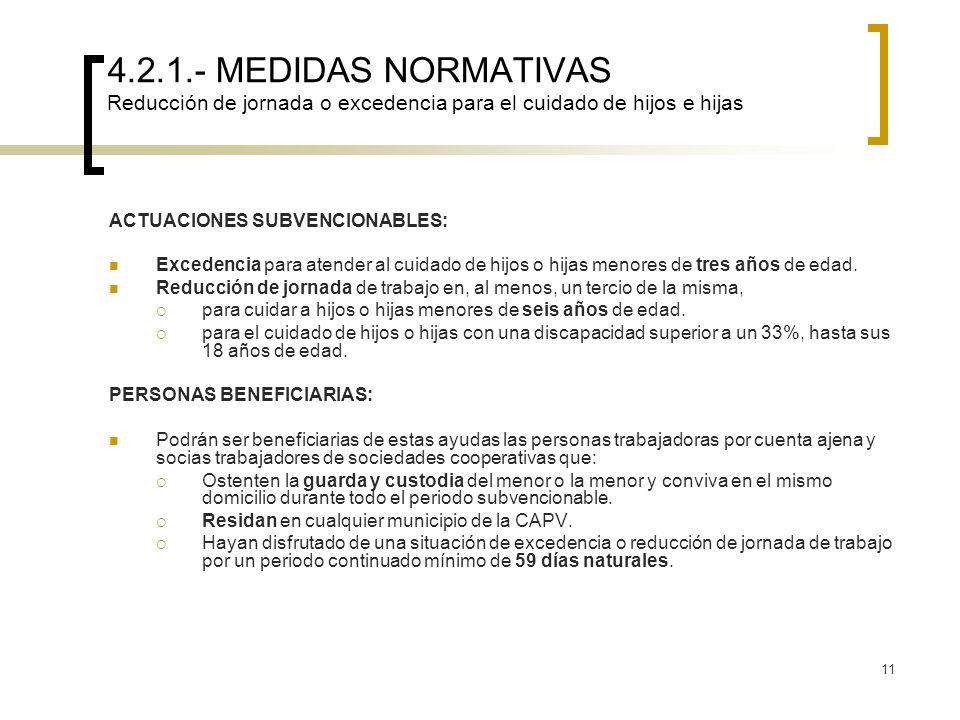 4.2.1.- MEDIDAS NORMATIVAS Reducción de jornada o excedencia para el cuidado de hijos e hijas