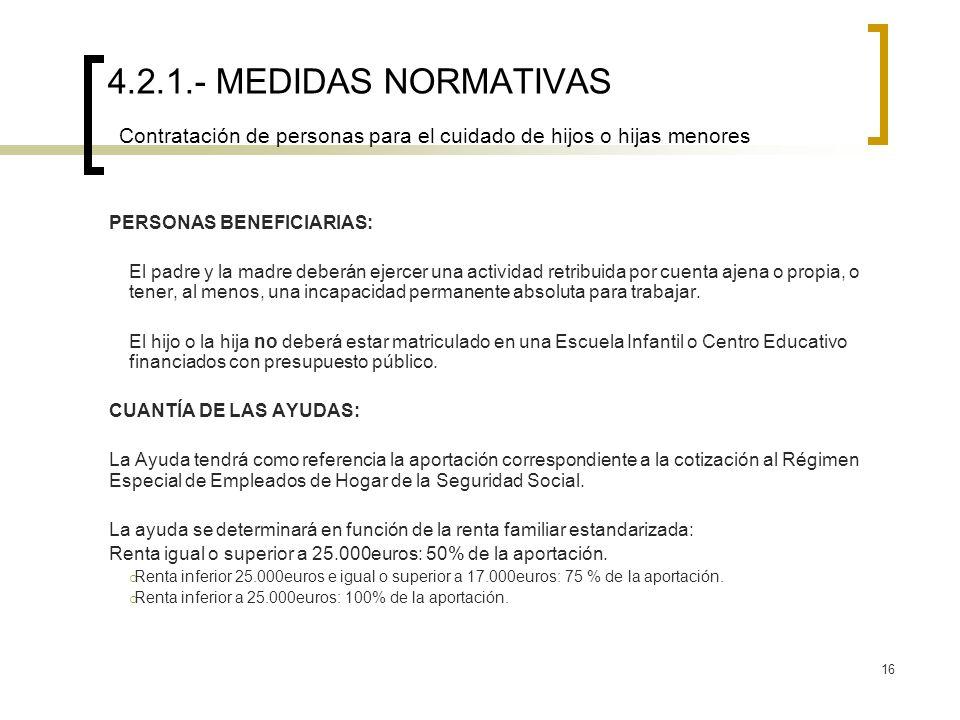 4.2.1.- MEDIDAS NORMATIVAS Contratación de personas para el cuidado de hijos o hijas menores