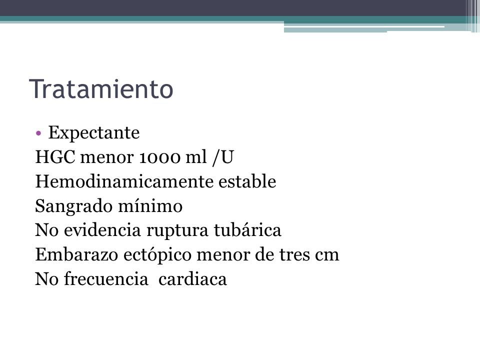 Tratamiento Expectante HGC menor 1000 ml /U Hemodinamicamente estable