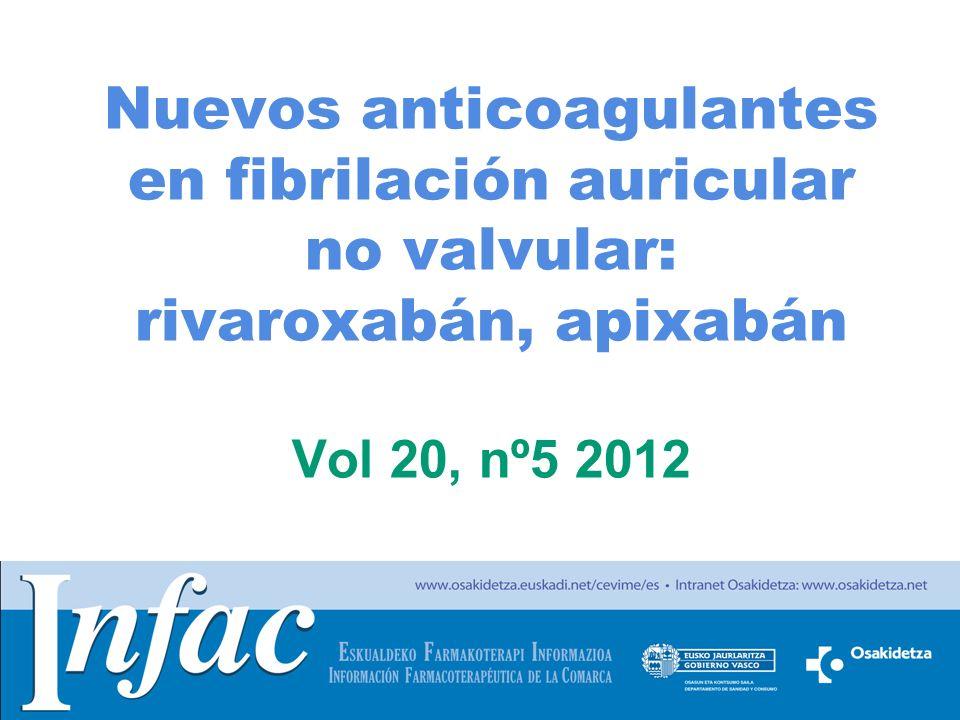 Nuevos anticoagulantes en fibrilación auricular no valvular: rivaroxabán, apixabán Vol 20, nº5 2012