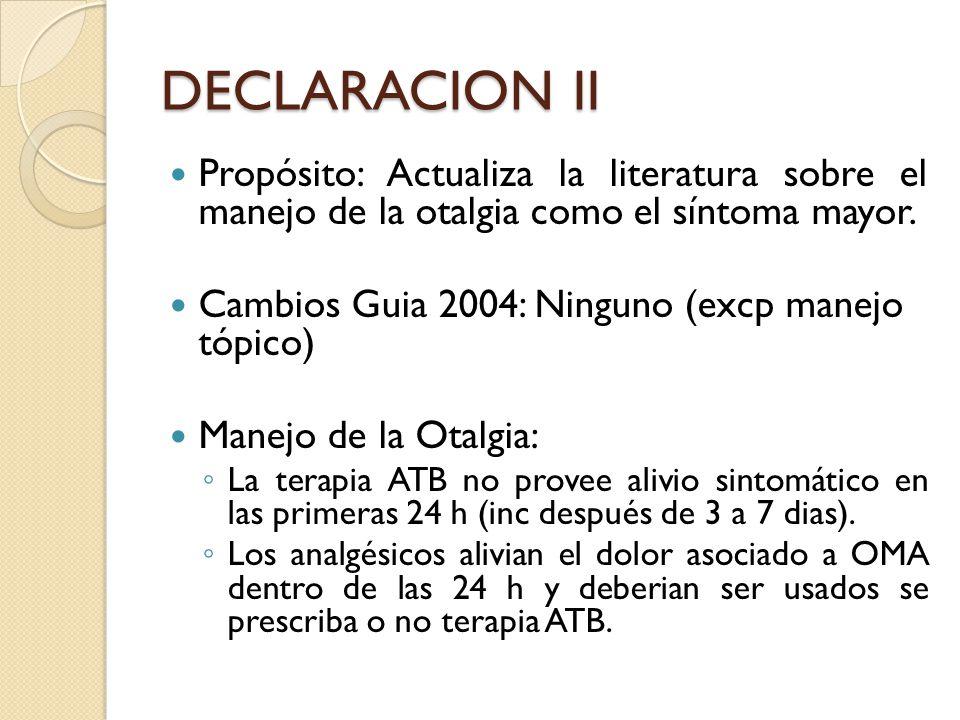 DECLARACION II Propósito: Actualiza la literatura sobre el manejo de la otalgia como el síntoma mayor.